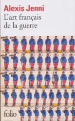 Alexis Jenni: L'art francais de la guerre (2013)