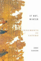 If Not, Winter: Fragments Of Sappho - Anne Carson (2003)