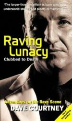 Raving Lunacy - Clubbed to Death (2002)