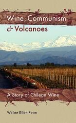 Wine Communism & Volcanoes: A Story of Chilean Wine (2006)