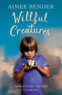 Willful Creatures (2013)