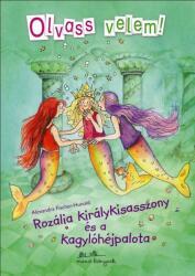 Alexandra Fischer-Hunold: Rozália Királykisasszony és a Kagylóhéjpalota könyv (2013)