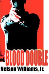 Blood Double - Williams, Nelson J, Jr. , M. D (2008)