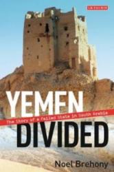 Yemen Divided - Noel Brehony (2013)