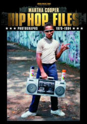 Hip Hop Files - Akim Walta, Nika Kramer, Martha Cooper (2013)