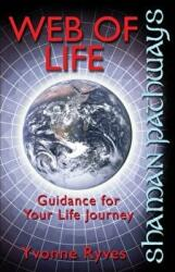 Shaman Pathways - Web of Life - Guidance for Your Life Journey (2013)