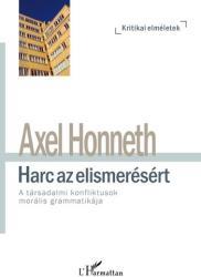 Harc az elismerésért - A társadalmi konfliktusok morális grammatikája (ISBN: 9789632366470)