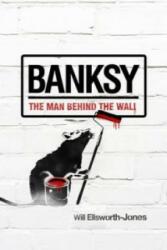 Will Ellsworth-Jones - Banksy - Will Ellsworth-Jones (2013)