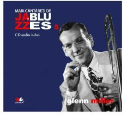 Glenn Miller - MARI CÂNTĂREŢI DE JAZZ ŞI BLUES - Vol. 5 (ISBN: 9786068481036)