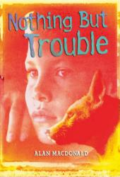 Nothing But Trouble - Alan MacDonald (2006)