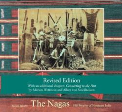 Nagas - Hill Peoples of Northeast India: Society, Culture and the Colonial Encounter (2012)