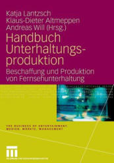 Handbuch Unterhaltungsproduktion (2010)