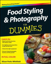 Food Styling and Photography for Dummies, Paperback (2012)