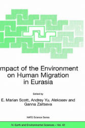 Impact of the Environment on Human Migration in Eurasia - Proceedings of the NATO Advanced Research Workshop, Held in St. Petersburg, 15-18 November (2004)