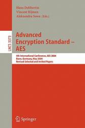 Advanced Encryption Standard - AES - Hans Dobbertin, Vincent Rijmen, Aleksandra Sowa (2005)