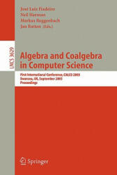Algebra and Coalgebra in Computer Science - José Luis Fiadeiro, Neil Harman, Markus Roggenbach, Jan Rutten (2005)