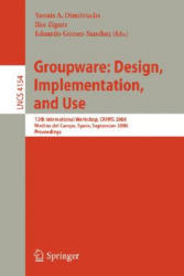 Groupware: Design, Implementation, and Use - Yannis A. Dimitriadis, Ilze Zigurs, Eduardo Gómez-Sánchez (2006)