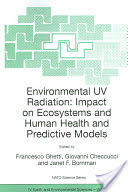 Environmental UV Radiation - Impact on Ecosystems and Human Health and Predictive Models - Proceedings of the NATO Advanced Study Institute on Enviro (2006)