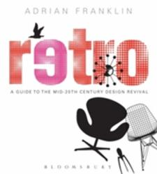 Retro - A Guide to the Mid-20th Century Design Revival (2013)