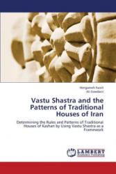 Vastu Shastra and the Patterns of Traditional Houses of Iran - Hengameh Fazeli, Ali Goodarzi (2013)