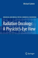 Radiation Oncology: A Physicist's-Eye View (2010)