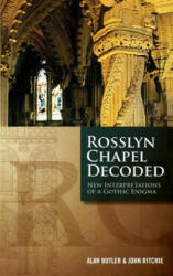 Rosslyn Chapel Decoded - New Interpretations of a Gothic Enigma (2013)