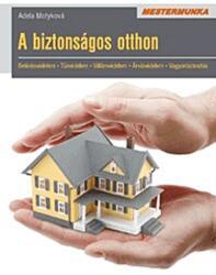 A biztonságos otthon /mestermunka (2013)