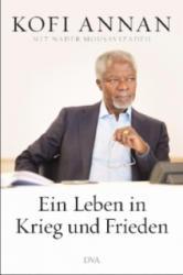 Ein Leben in Krieg und Frieden - Kofi Annan, Nader Mousavizadeh, Klaus-Dieter Schmidt (2013)