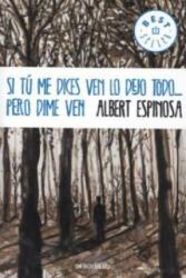 Si tu me dices ven lo dejo todo. . . pero dime ven. h komme, wenn du rufst, spanische Ausgabe - Albert Espinosa (2013)