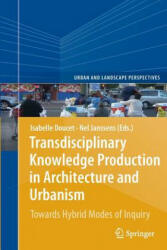 Transdisciplinary Knowledge Production in Architecture and Urbanism - Towards Hybrid Modes of Inquiry (2013)