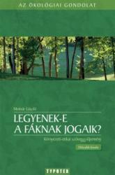 Molnár László (szerk. ): Legyenek-e a fáknak jogaik? könyv (ISBN: 9789632797151)