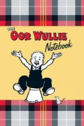 Oor Wullie Notebook - A Notebook Full of Wullie's Favourite Sayings and Iconic Pictures of Wullie Throughout (2012)