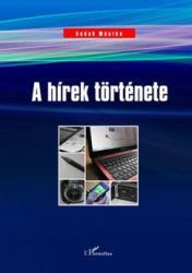 A hírek története (ISBN: 9789632366258)