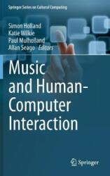 Music and Human-Computer Interaction (2013)