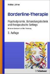 Borderline-Therapie - Mathias Lohmer, Markus Reicherzer, Agnes Schneider-Heine, Corinna Wernz (2013)