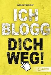 Ich blogg dich weg! - Agnes Hammer (2013)