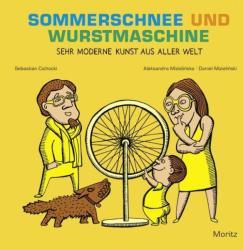 Sommerschnee und Wurstmaschine (2013)