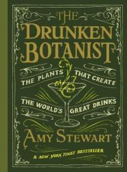 The Drunken Botanist: The Plants That Create the World's Great Drinks (2013) (2013)