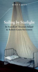 Sailing by Starlight - In Search of Treasure Island and Robert Louis Stevenson (2013)