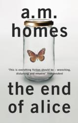 End Of Alice - A M Homes (2013)