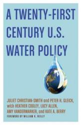 Twenty-first Century U. S. Water Policy (2012)