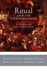 Ritual and its Consequences - Adam B. Seligman, Robert P. Weller, Michael Puett, Bennett Simon (2008)