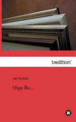 Olga Ro. . . - an Eycken (2013)
