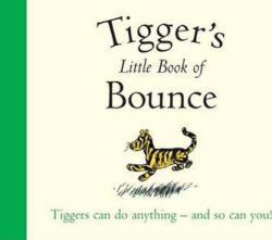 Winnie-the-Pooh: Tigger's Little Book of Bounce - A A Milne (2013)