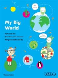 My Big World - Facts and Fun, Questions and Answers, Things to Make and Do (2013)