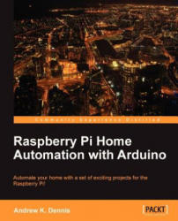 Raspberry Pi Home Automation with Arduino - Andrew K Dennis (2013)