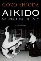 Aikido: My Spiritual Journey (2013)