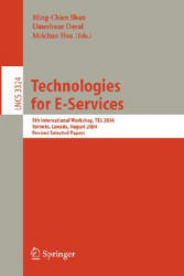 Technologies for E-Services - 5th International Workshop, TES 2004 Toronto, Canada, August 29-30, 2004 : Revised Selected Papers (2005)