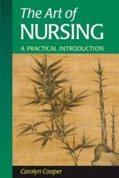 The Art of Nursing: A Practical Introduction (ISBN: 9780721682167)