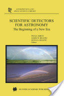 Scientific Detectors for Astronomy - The Beginning of a New Era (2004)